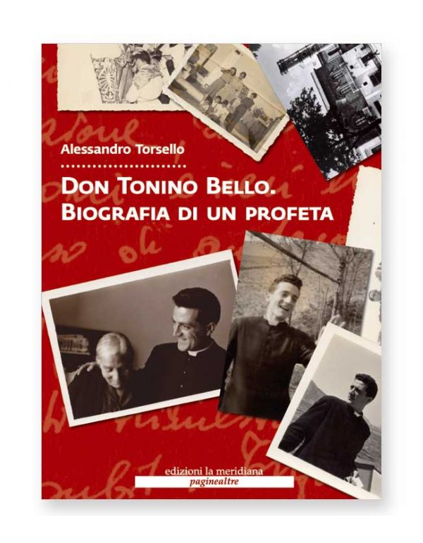 Don Tonino Bello. Biografia di un profeta